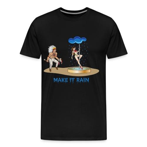 Make It Rain (Men) - Men's Premium T-Shirt