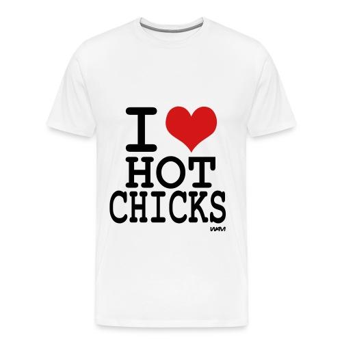I LOVe Hot CHicks - Men's Premium T-Shirt