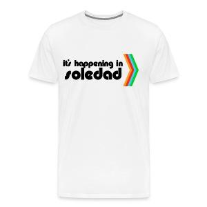 It's Happening in Soledad - Men's Premium T-Shirt