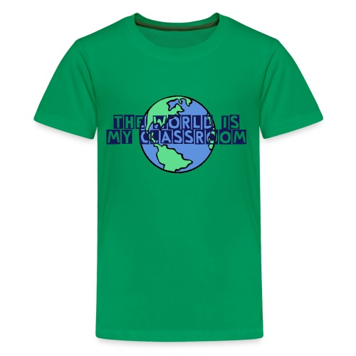 world is my classroom - Kids' Premium T-Shirt