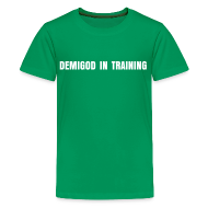 Kids' Shirts ~ Kids' Premium T-Shirt ~ DEMIGOD IN TRAINING T-Shirt