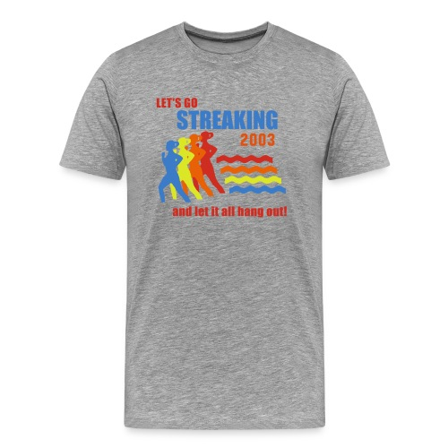 Old School: Lets Go Streaking Tee - Men's Premium T-Shirt