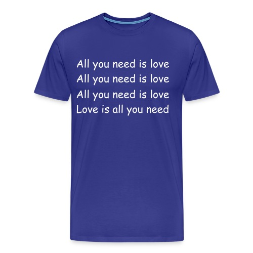 Love is all you need - Men's Premium T-Shirt