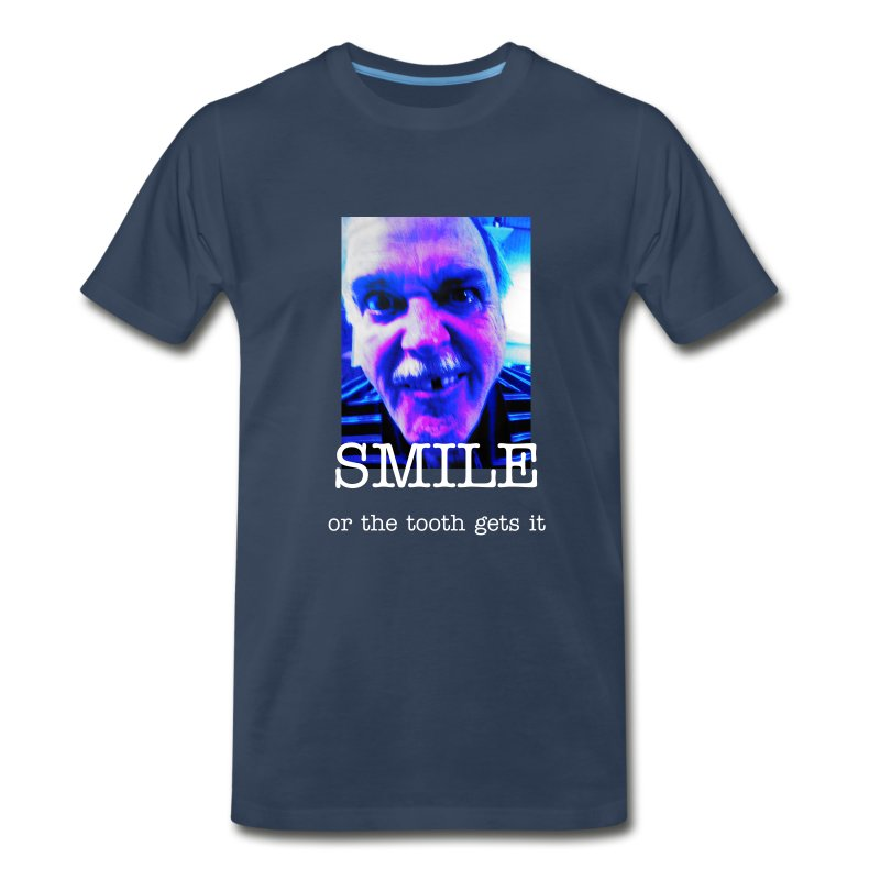 Smile - or the tooth gets it - Men's Premium T-Shirt