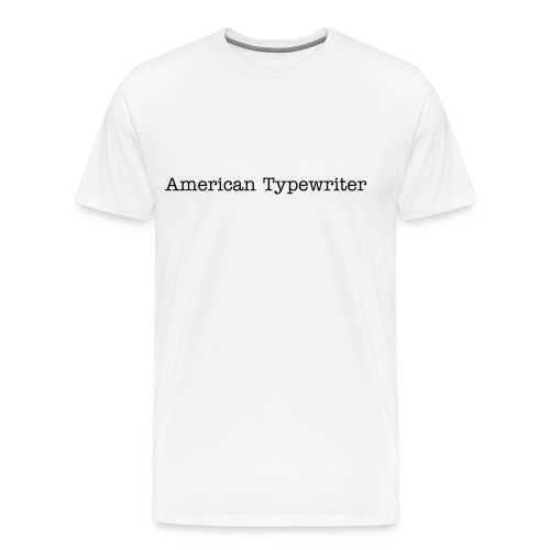 American Typewriter - Men's Premium T-Shirt