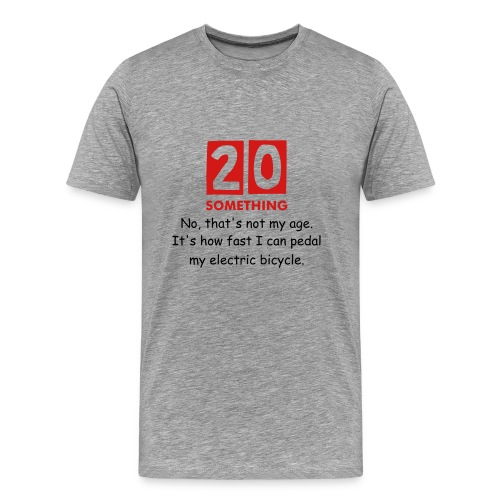 20 Something - Men's Premium T-Shirt