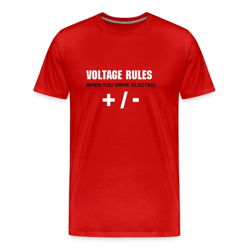 Voltage Rules - Men's Premium T-Shirt