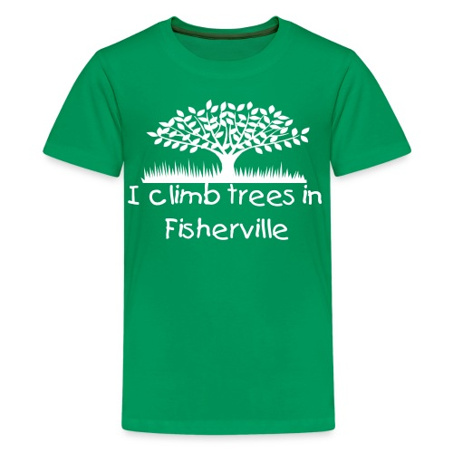 I Climb Trees in Fisherville - Kids' Premium T-Shirt