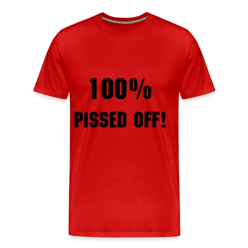 Pissed Off by Grabono - Men's Premium T-Shirt