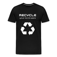T-Shirts ~ Men's Premium T-Shirt ~ Recycle Your Mind-Ware (i.e. Change Your Mind)