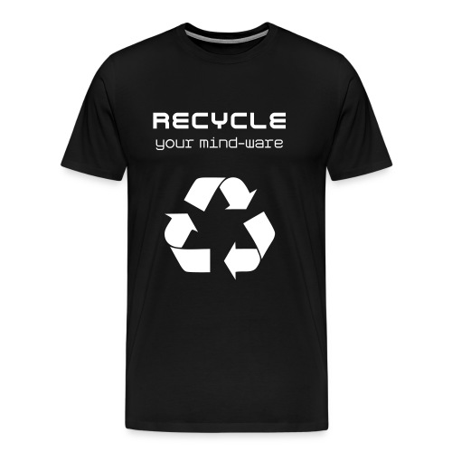 Recycle Your Mind-Ware (i.e. Change Your Mind) - Men's Premium T-Shirt
