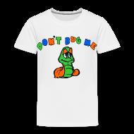 Baby & Toddler Shirts ~ Toddler Premium T-Shirt ~ Dont Bug Me Tee