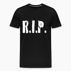 Black r.i.p. rip rest in peace tod death dead T-Shirts