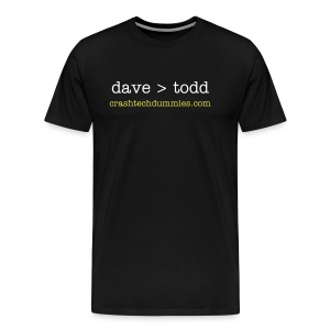 Dave is greater than Todd - Men's Premium T-Shirt