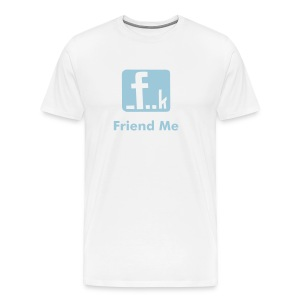 Friend Me - Men's Premium T-Shirt