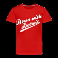 Baby & Toddler Shirts ~ Toddler Premium T-Shirt ~ Down with Detroit Toddler T-Shirt