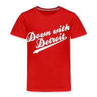 Baby & Toddler Shirts ~ Toddler Premium T-Shirt ~ Down with Detroit Toddler T-Shirt