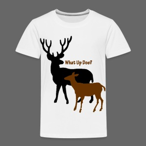 What Up Doe? Toddler T-Shirt - Toddler Premium T-Shirt