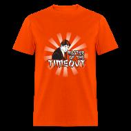 T-Shirts ~ Men's T-Shirt ~ Timeout Master