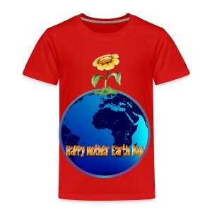 Happy Mother Earth Day - Toddler Premium T-Shirt