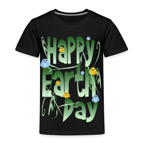 Happy Earth Day and Birds - Toddler Premium T-Shirt