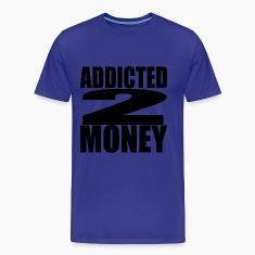 Royal blue addicted to money T-Shirts