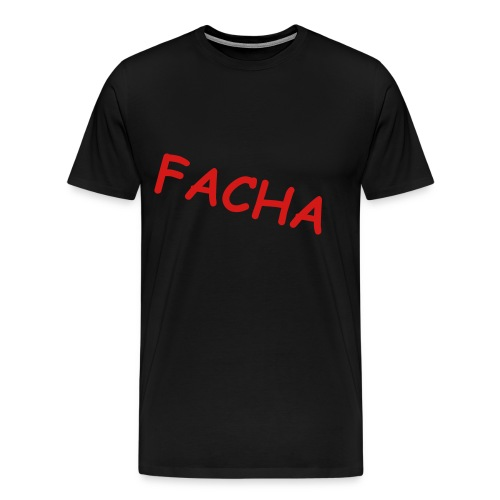 FACHA!! A.K.A LOOK DUHH - Men's Premium T-Shirt