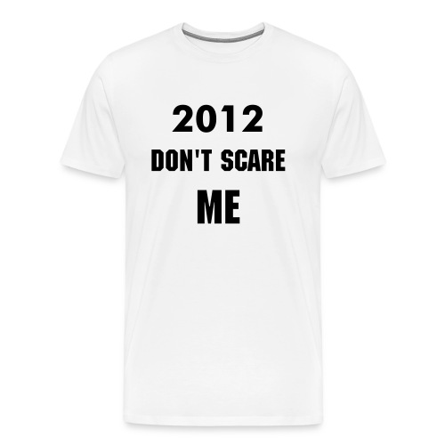 2012 Don't Scare Me - Men's Premium T-Shirt