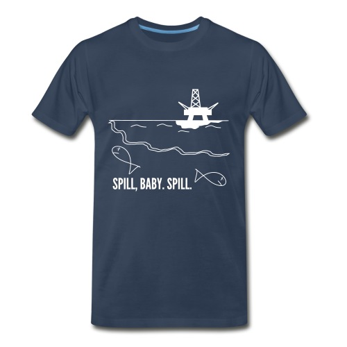 Spill Baby Spill Shirt - White Art - Men's Premium T-Shirt