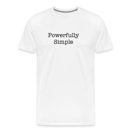 There is power in simplicity - Men's Premium T-Shirt