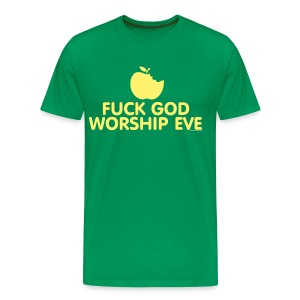 Eff God Worship Eve- Men's shirt - Men's Premium T-Shirt