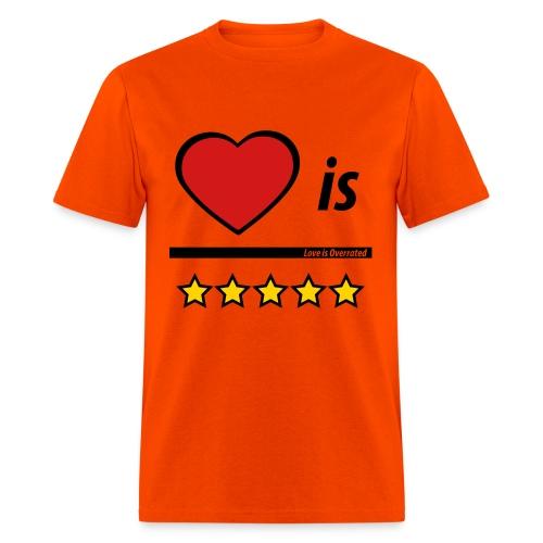 Love is Overrated T-Shirt for Men - Men's T-Shirt