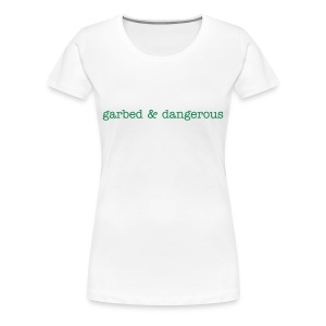 garbed & dangerous -- women's plus size tee in white - Women's Premium T-Shirt
