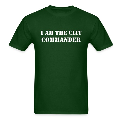 I am the Clit Commander - Men's T-Shirt