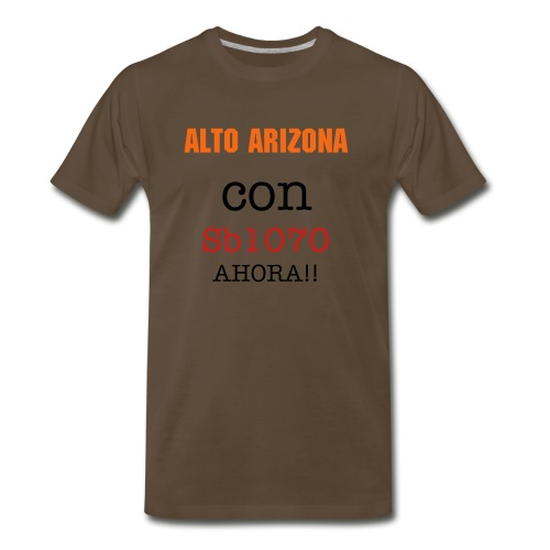 AlTO ARIZONA CON Sb1070 AHORA - Men's Premium T-Shirt