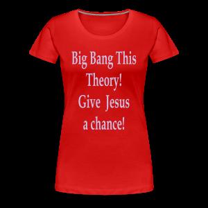 Big Bang This Theory! - Women's Premium T-Shirt