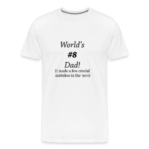 World's #8 Dad '90's -Cream - Black Writing - Men's Premium T-Shirt