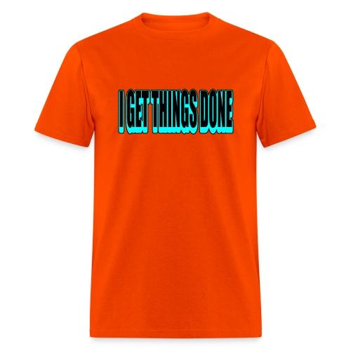 WUBT 'I Get Things Done, Blk, Blue--DIGITAL DIRECT' Men's HW Tee, Orange - Men's T-Shirt