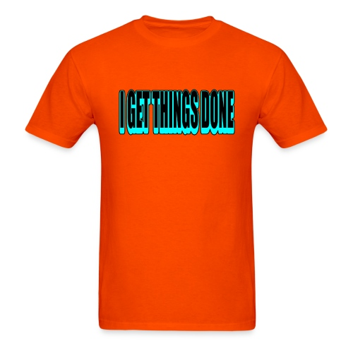 WUBT 'I Get Things Done, Blk, Blue--DIGITAL DIRECT' Men's HW Tee, Orange - Men's T-Shirt