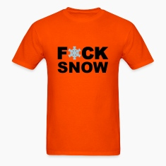 fuck snow T-Shirts