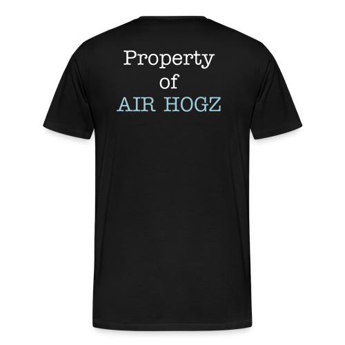 Air Hogz Just HOG it Shirt - Men's Premium T-Shirt