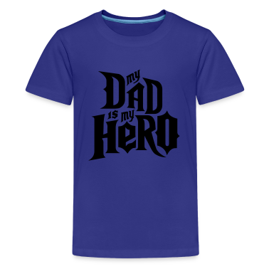 Turquoise My Dad is my Hero Kids' Shirts