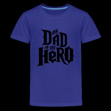 Turquoise My Dad is my Hero Kids' Shirts
