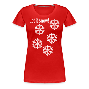 Let it snow - Women's Premium T-Shirt
