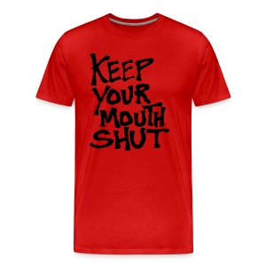 KeepYourMouthShut - Men's Premium T-Shirt
