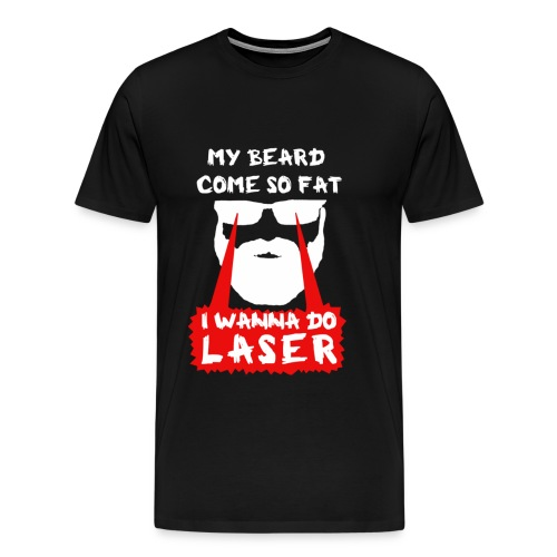 3XL: I Wanna Do Laser - Men's Premium T-Shirt
