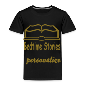 bedtime stories personalize - Toddler Premium T-Shirt