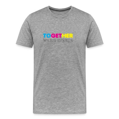 together - Men's Premium T-Shirt