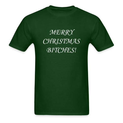 Merry Christmas Bitches! (Men) - Men's T-Shirt