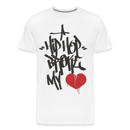 Hip Hop Broke My Heart 3X Tee - Men's Premium T-Shirt